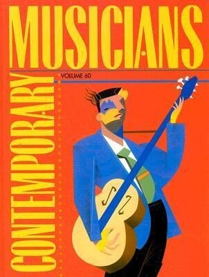 Contemporary Musicians Volume 60: Profiles of the People in Music als Buch
