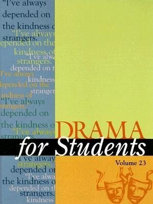 Drama for Students: Presenting Analysis, Context, and Criticism on Commonly Studied Dramas als Buch