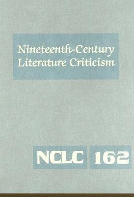Nineteenth Century Literature Criticism: Volume 162 als Buch