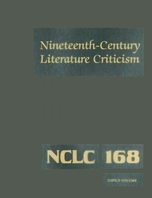 Nineteenth-Century Literature Criticism: Volume 168 als Buch