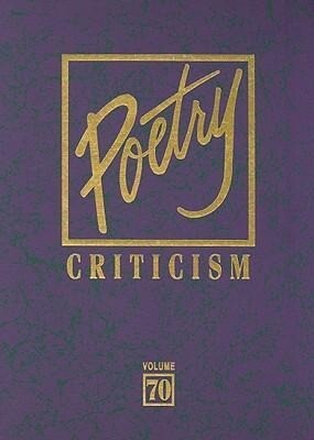 Poetry Criticism: Excerpts from Criticism of the Works of the Most Significant and Widely Studied Poets of World Literature als Buch