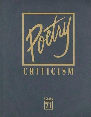 Poetry Criticism, Volume 71: Excerpts from Criticism of the Works of the Most Significant and Widely Studied Poets of World Literature als Buch