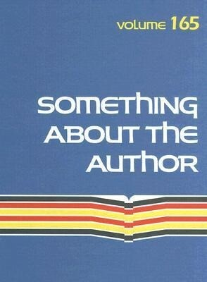 Something about the Author: Volume 165 als Buch