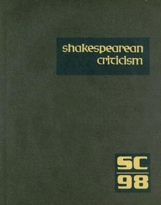 Shakespearean Criticism, Volume 98: Criticism of William Shakespeare's Plays and Poetry, from the First Published Appraisals to Current Evaluations als Buch