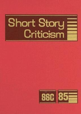 Short Story Criticism: Volume 85 als Buch