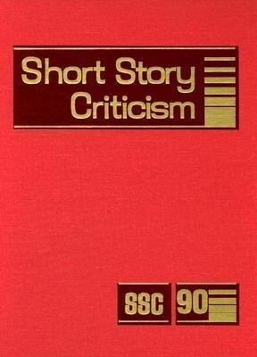 Short Story Criticism: Criticism of the Works of Short Fiction Writers als Buch