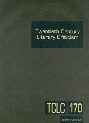Twentieth-Century Literary Criticism: Criticism of the Works of Various Topics in Twentieth-Century Literature, Including Literary and Critical Moveme als Buch