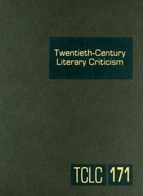 Twentieth-Century Literary Criticism: Criticism of the Works of Novelists, Poets, Playwrights, Short Story Writers, and Other Creative Writers Who Liv als Buch