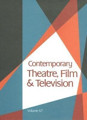 Contemporary Theatre, Film and Television: A Biographical Guide Featuring Performers, Directors, Writers, Producers, Designers, Managers, Choreographe als Buch