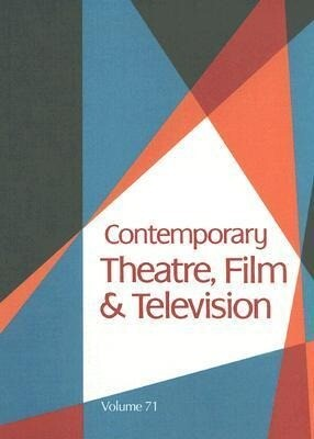 Contemporary Theatre, Film and Television: Volume 71 als Buch
