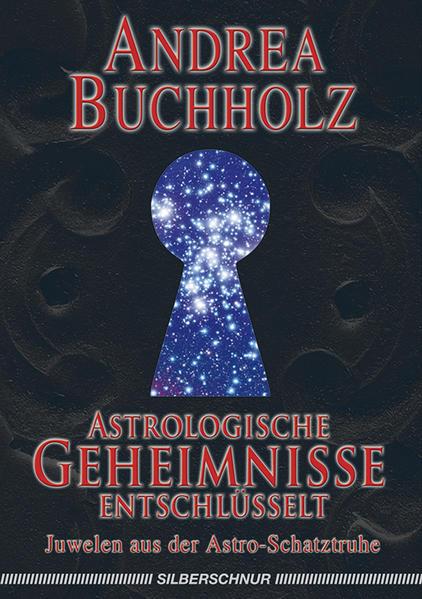 Astrologische Geheimnisse entschlüsselt als Buch