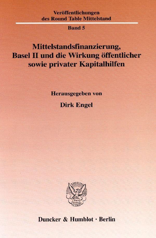 Mittelstandsfinanzierung, Basel II und die Wirkung öffentlicher sowie privater Kapitalhilfen als Buch