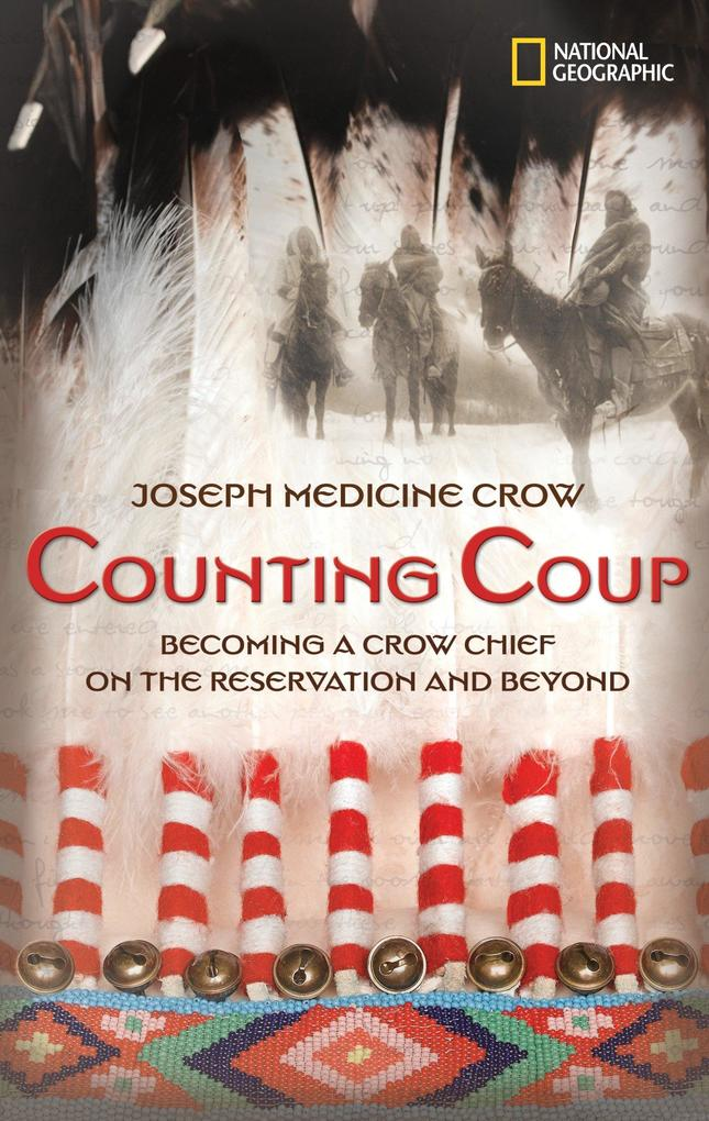 Counting Coup: Becoming a Crow Chief on the Reservation and Beyond als Buch