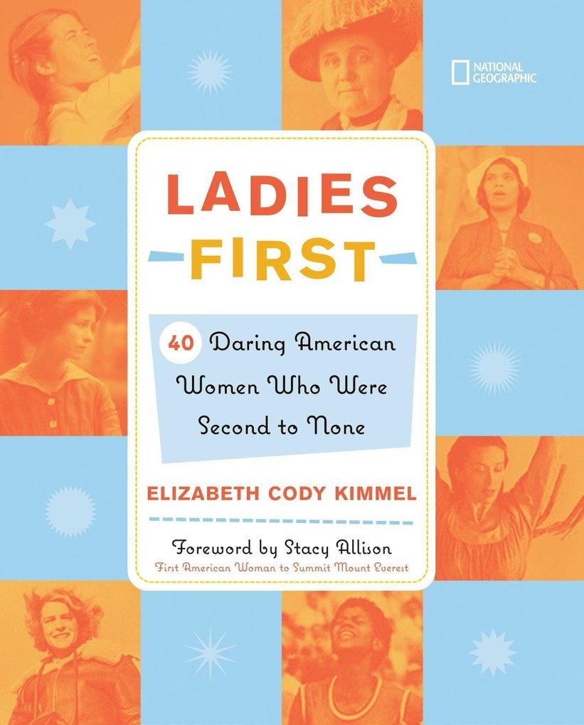 Ladies First: 40 Daring Woman Who Were Second to None als Buch