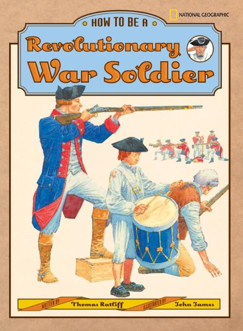 How to Be a Revolutionary War Soldier als Buch