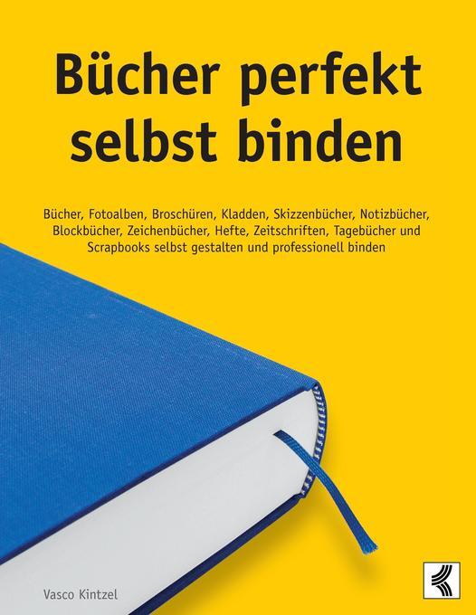 Bücher perfekt selbst binden als Buch