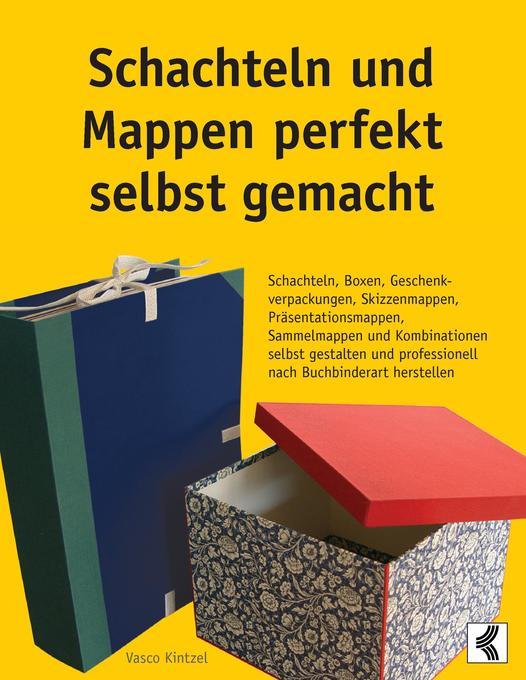 Schachteln und Mappen perfekt selbst gemacht als Buch