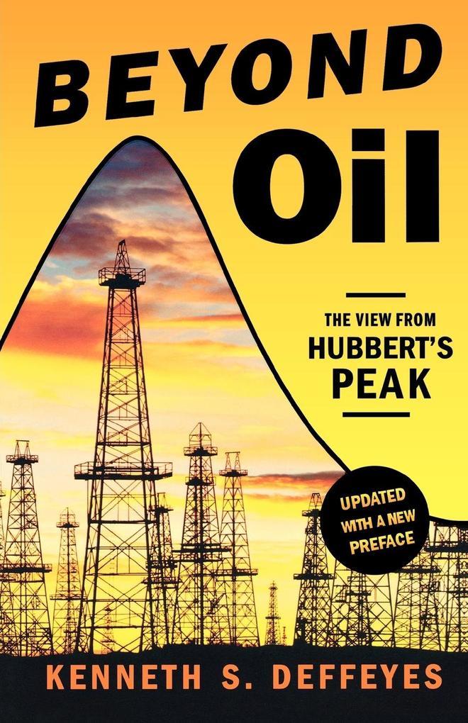 Beyond Oil: The View from Hubbert's Peak als Taschenbuch