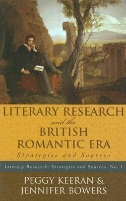 Literary Research and the British Romantic Era: Strategies and Sources als Taschenbuch
