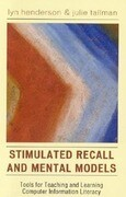 Stimulated Recall and Mental Models: Tools for Teaching and Learning Computer Information Literacy