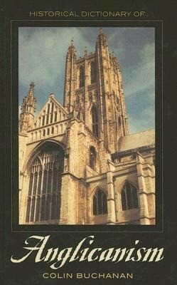 Historical Dictionary of Anglicanism als Buch