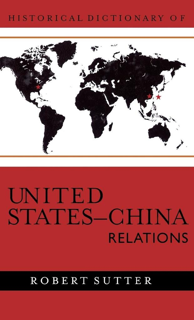Historical Dictionary of United States-China Relations als Buch