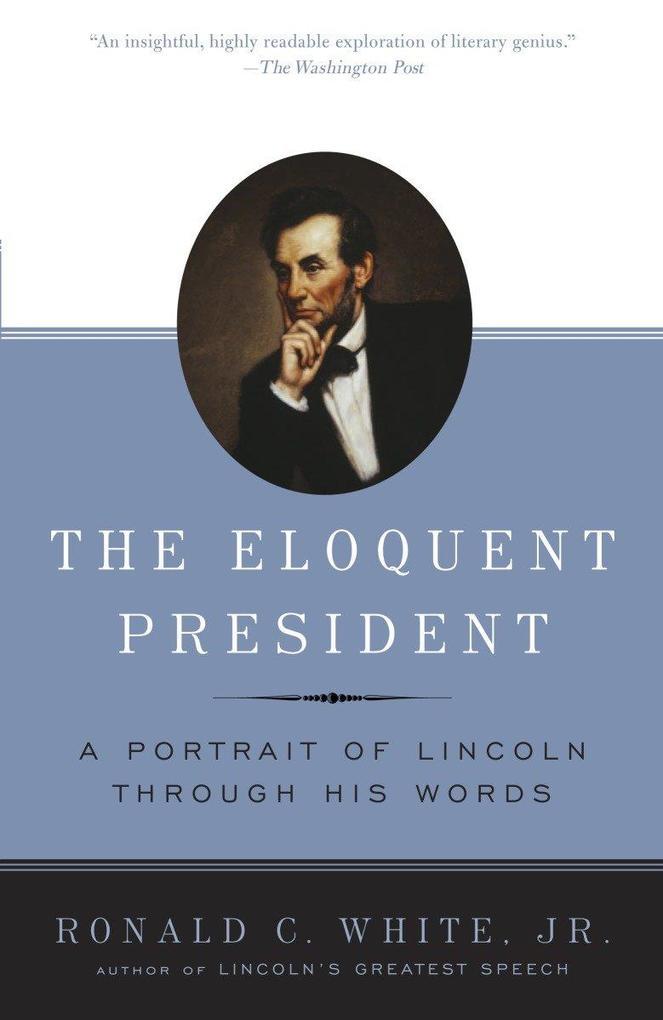 The Eloquent President: A Portrait of Lincoln Through His Words als Taschenbuch