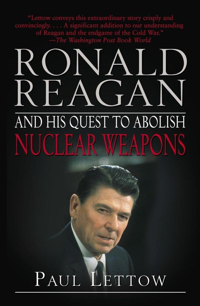 Ronald Reagan and His Quest to Abolish Nuclear Weapons als Taschenbuch