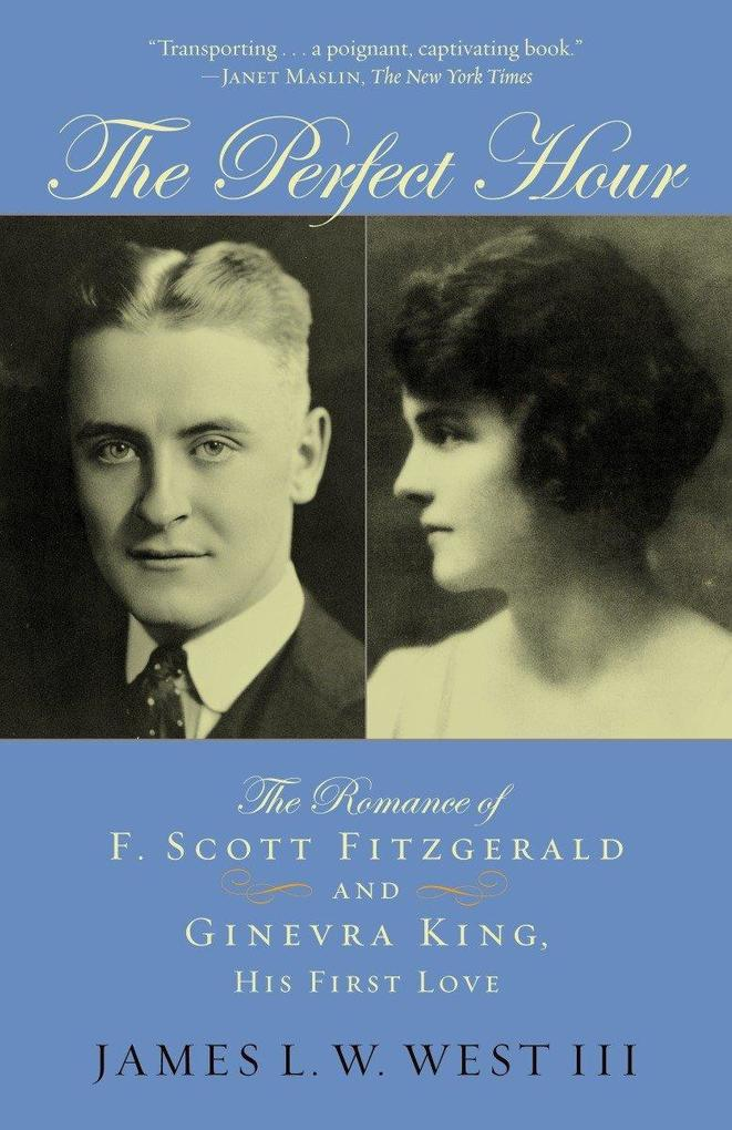 The Perfect Hour: The Romance of F. Scott Fitzgerald and Ginevra King, His First Love als Taschenbuch