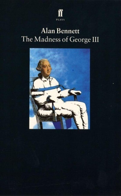 The Madness of George III als Taschenbuch