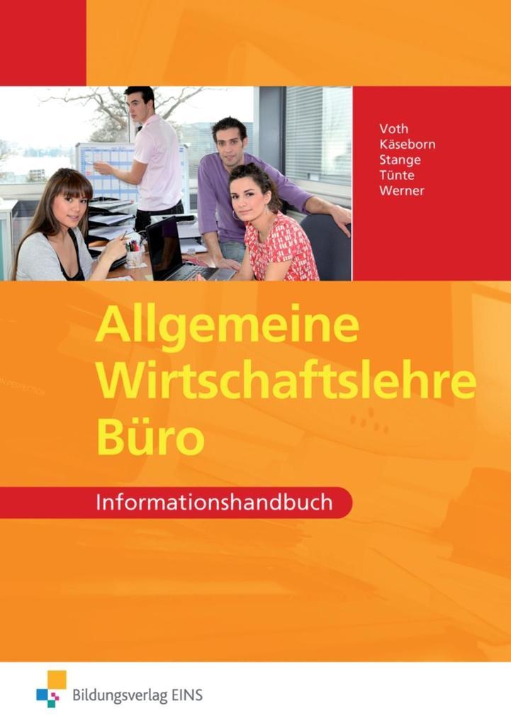 Allgemeine Wirtschaftslehre - AWL Büro. Informationshandbuch als Buch
