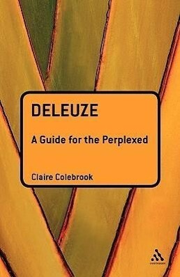 Deleuze: A Guide for the Perplexed als Buch