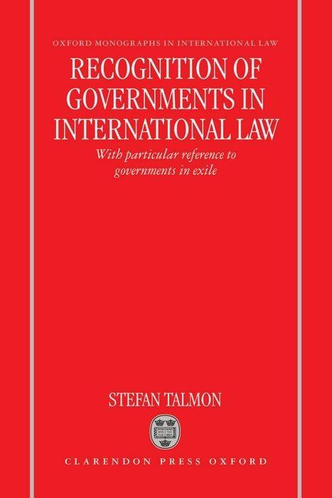 Recognition of Governments in International Law: With Particular Reference to Governments in Exile als Buch