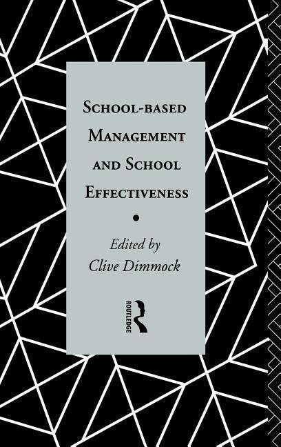 School-Based Management and School Effectiveness als Buch