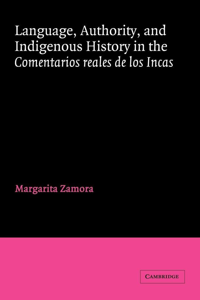 Language, Authority, and Indigenous History in the Comentarios Reales de Los Incas als Buch