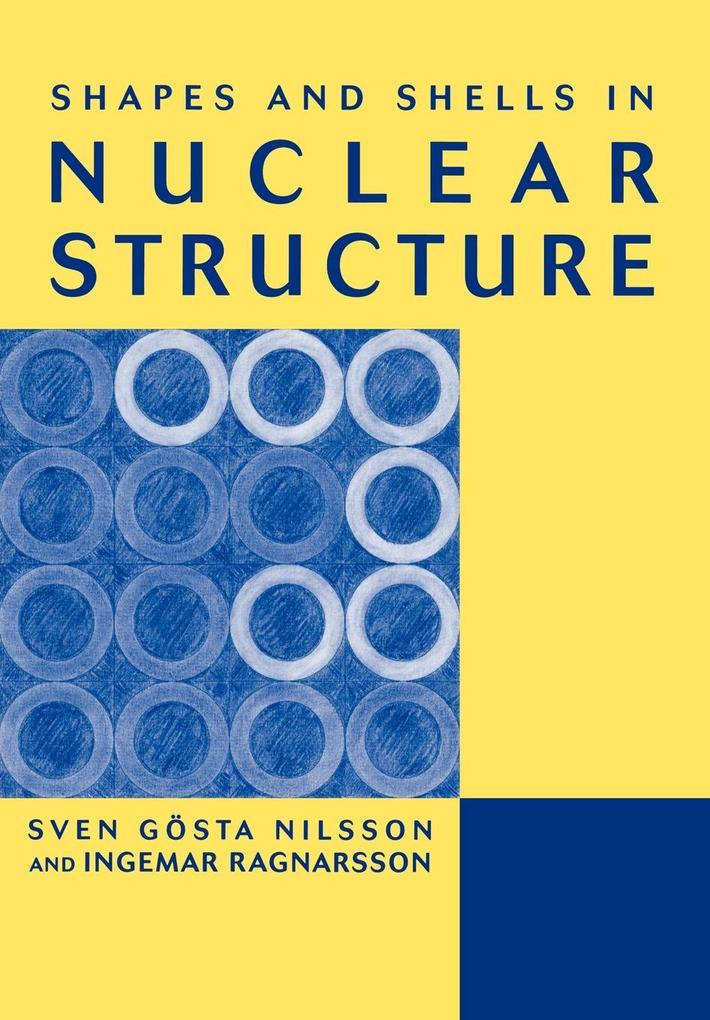 Shapes and Shells in Nuclear Structure als Buch