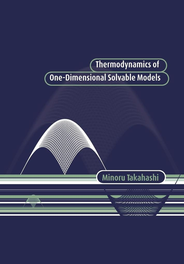 Thermodynamics of One-Dimensional Solvable Models als Taschenbuch