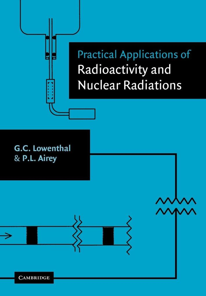 Practical Applications of Radioactivity and Nuclear Radiations als Buch