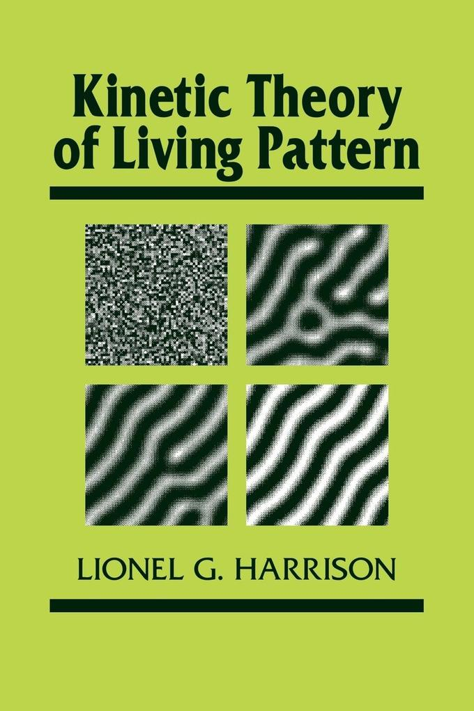 Kinetic Theory of Living Pattern als Buch