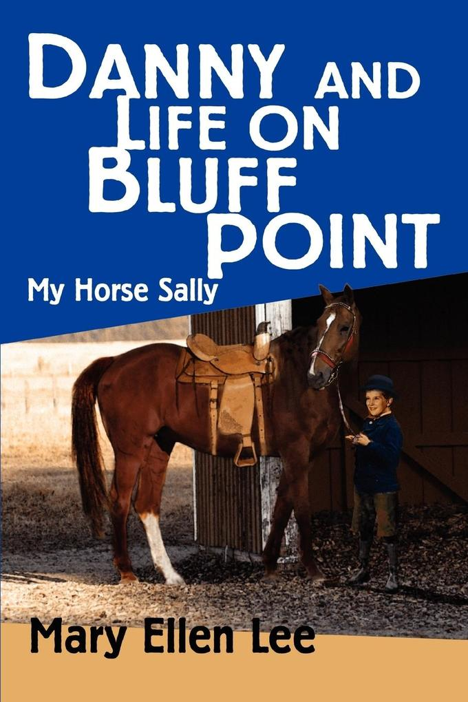 Danny and Life on Bluff Point: My Horse Sally als Taschenbuch