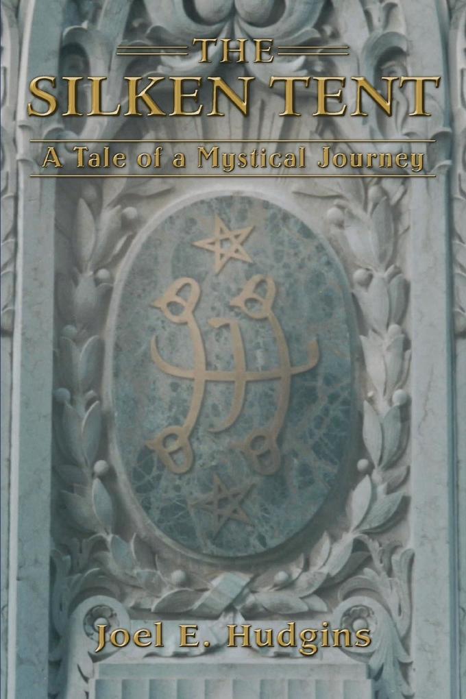 The Silken Tent: A Tale of a Mystical Journey als Buch