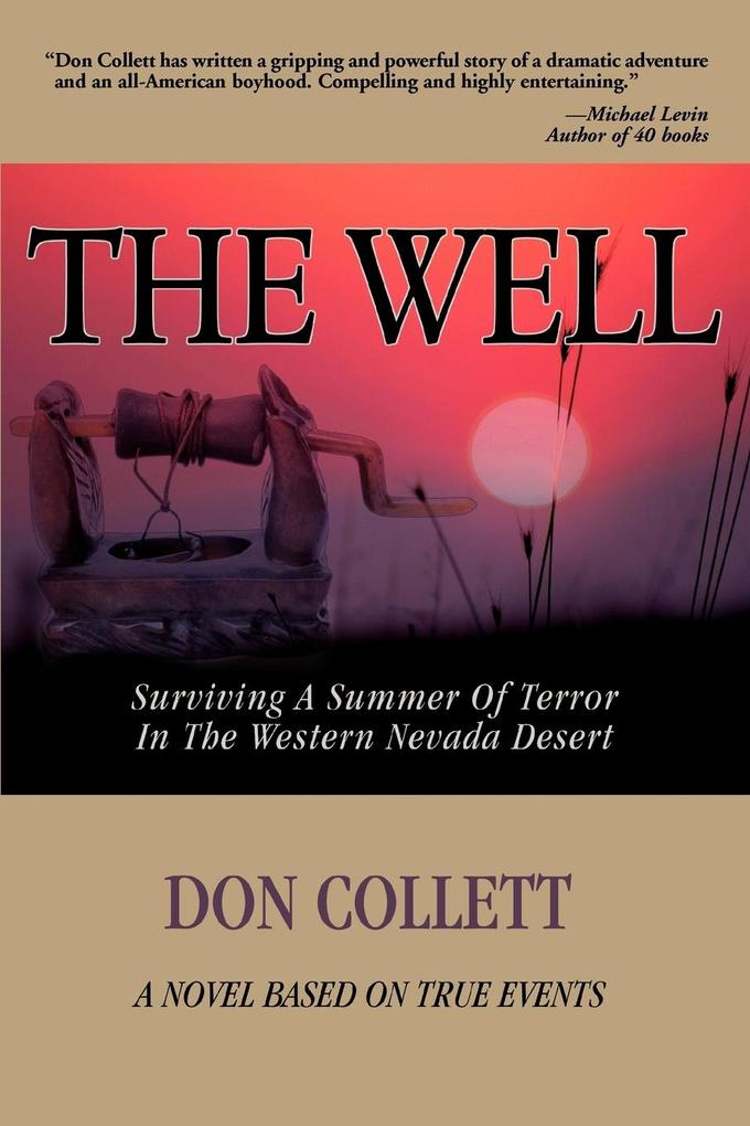 The Well: Surviving a Summer of Terror in the Western Nevada Desert als Buch