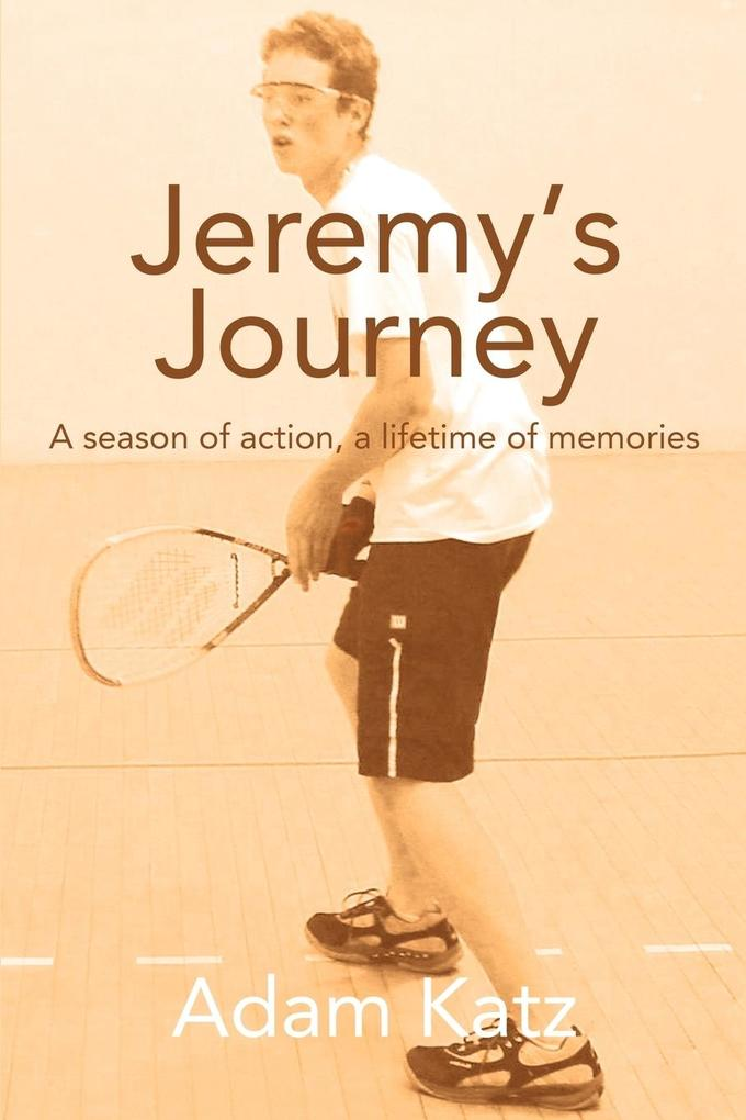 Jeremy's Journey: A Season of Action, a Lifetime of Memories als Buch