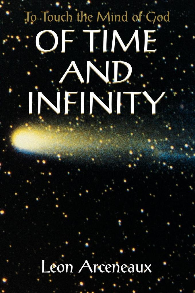 Of Time and Infinity: To Touch the Mind of God als Taschenbuch