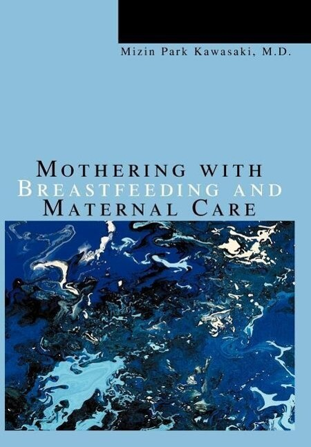 Mothering with Breastfeeding and Maternal Care als Buch