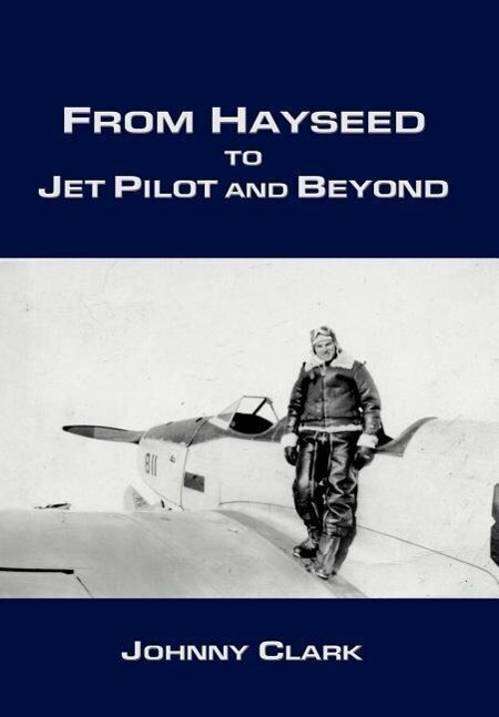 From Hayseed to Jet Pilot and Beyond als Buch