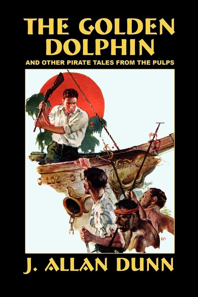 The Golden Dolphin and Other Pirate Tales from the Pulps als Taschenbuch