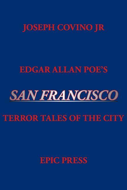 Edgar Allan Poe's San Francisco: Terror Tales of the City als Taschenbuch