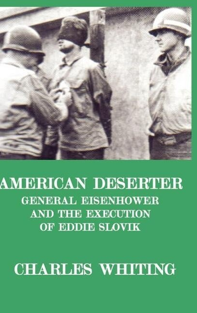 American Deserter. General Eisenhower and the Execution of Eddie Slovik als Buch