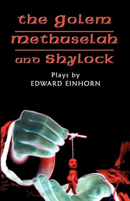 The Golem, Methuselah, and Shylock: Plays by Edward Einhorn als Taschenbuch